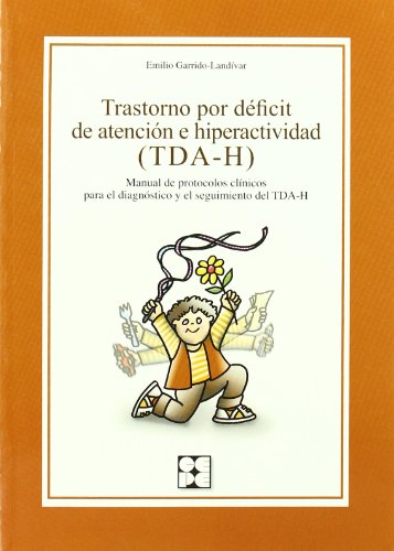 Trastorno por deficit de atencion e hiperactividad (TDA-H): Manual de protocolos clínicos para el diagnóstico y el seguimiento del TDA-H (Educación especial y dificultades de aprendizaje)