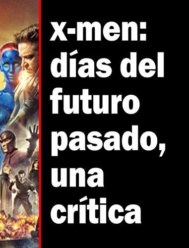 x-men-das-del-futuro-pasado-una-crtica