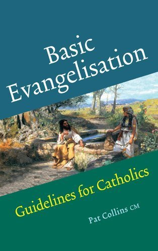 basic-evangelisation-guidelines-for-catholics-by-pat-collins-cm-2010-05-31