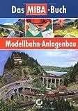 Modellbahn-Anlagebau - Das MIBA-Buch