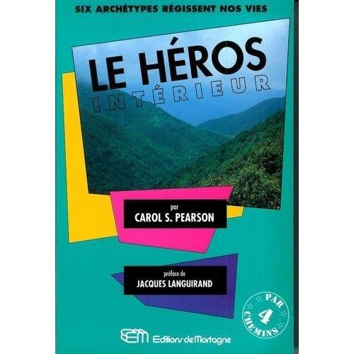 Le héros intérieur : Six archétypes régissent notre vie