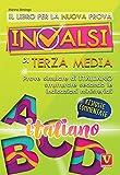Il libro per la nuova prova INVALSI di terza media. Italiano. Risposte commentate