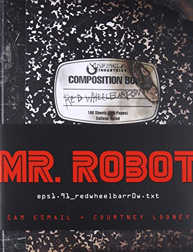 Mr. Robot: Red Wheelbarrow : Eps1.91_redwheelbarr0w.Txt par Sam Esmail