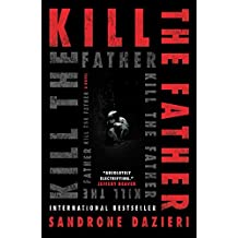Kill the Father (Caselli and Torre Series)