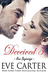 Deceived 5 - New Beginnings (Deceived series) (English Edition)