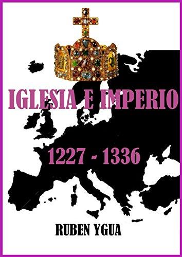 IGLESIA E IMPERIO: 1227-1336 par Ruben Ygua