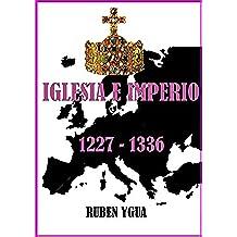IGLESIA E IMPERIO: 1227-1336