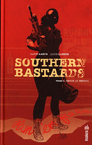 Southern Bastards Tome 3