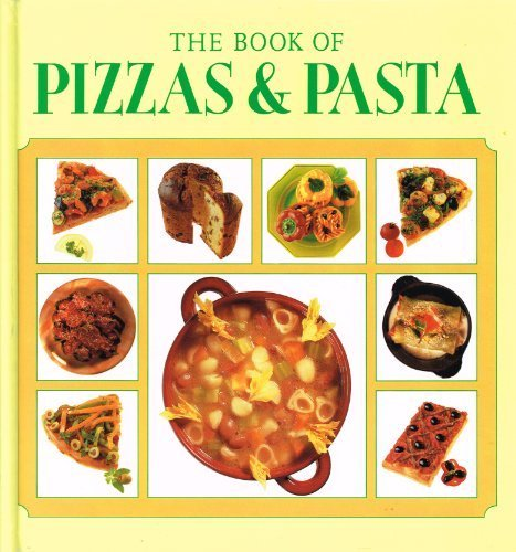 The Book of Pizzas & Pasta by Sarah Bush (1991-08-06)
