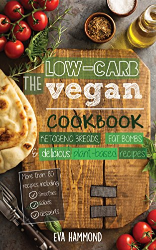 The low carb vegan cookbook ketogenic breads fat bombs delicious the low carb vegan cookbook ketogenic breads fat bombs delicious plant based recipes fandeluxe Gallery
