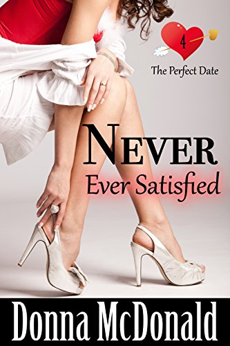 never-ever-satisfied-another-romantic-comedy-with-attitude-the-perfect-date-book-4