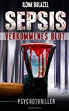 Sepsis - Verkommenes Blut: (Psychothriller)