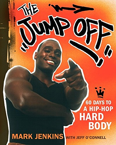 Jump Off: 60 Days to a Hip-Hop Hard Body por Mark Jenkins