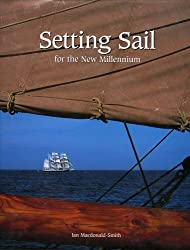 Setting Sail for the New Millennium: Tall Ships Race by Ian Macdonald-Smith (2001-08-15)
