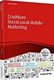 Expert Marketplace -  Felix Beilharz  - Crashkurs Social.Local.Mobile-Marketing - inkl. Arbeitshilfen online (Haufe Fachbuch)