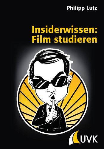 Insiderwissen: Film studieren (Praxis Film) - Ifs Video