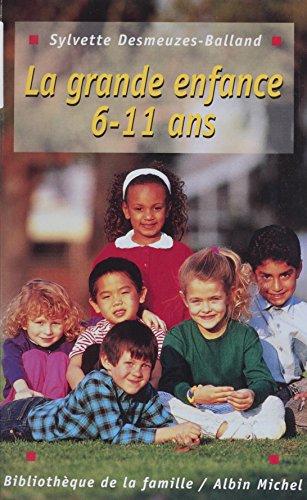 La Grande Enfance: Les 6-11 ans