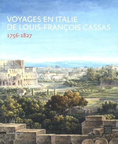 Voyages en Italie de Louis-Franois Cassas (1756-1827)