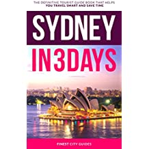 Sydney in 3 Days: The Definitive Tourist Guide Book That Helps You Travel Smart and Save Time (English Edition)