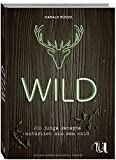 Produkt-Bild: Wild - 200 junge Rezepte natürlich aus dem Wald