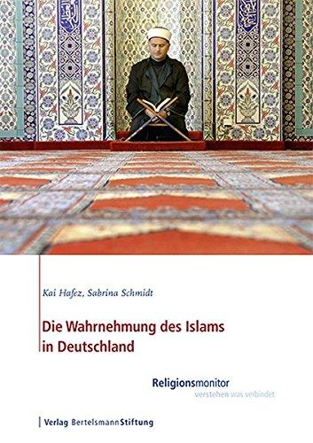 Die Wahrnehmung des Islams in Deutschland: Religionsmonitor - verstehen was verbindet