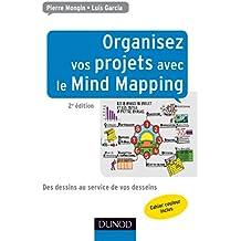 Organisez vos projets avec le Mind Mapping - 2e éd. - Des dessins au service de vos desseins