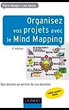 Organisez vos projets avec le Mind Mapping - 2e éd : Des dessins au service de vos desseins (Documents)
