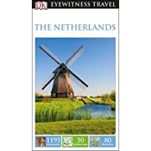 DK Eyewitness Travel Guide The Netherlands (Eyewitness Travel Guides)