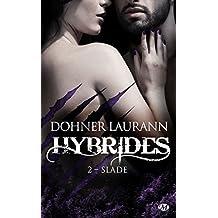 Hybrides, T2 : Slade (Bit-lit)