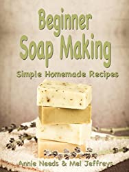 Beginner Soap Making: Simple Homemade Recipes (English Edition)