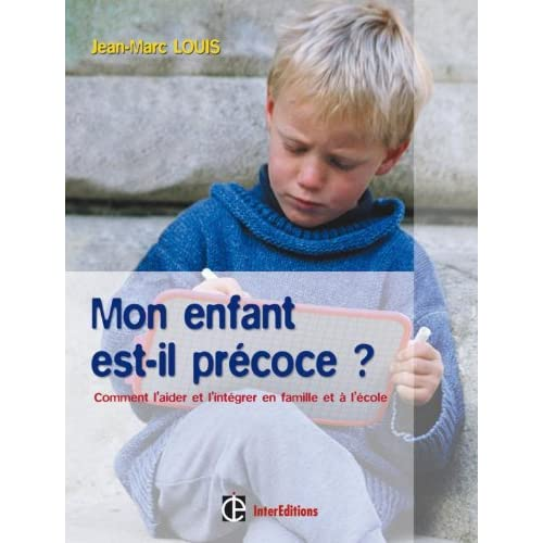 Mon enfant est-il précoce ? - 3e édition - Comment l'aider et l'intégrer en famille et à l'école