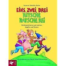 Eins, Zwei, Drei - Ritsche, Ratsche, Rei: Kinderspielverse zum Lachen, Hüpfen und Tanzen