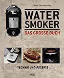 Water Smoker: Technik und Rezepte