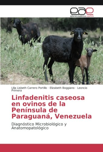 Linfadenitis caseosa en ovinos de la Península de Paraguaná, Venezuela: Diagnóstico Microbiológico y Anatomopatológico