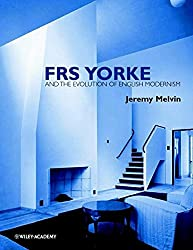 FRS Yorke: and the Evolution of English Modernism (Architectural Monographs (Paper))