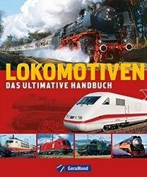 Lokomotiven: Das ultimative Handbuch