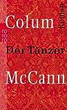 'Der Tänzer. Roman um den Ballettänzer...' von 'Colum McCann'