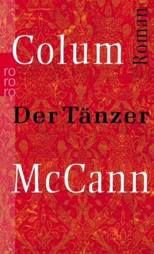 Buchseite und Rezensionen zu 'Der Tänzer. Roman um den Ballettänzer Rudolf Nurejew.' von Colum McCann
