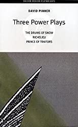 Three Power Plays:The Drums of Snow Richelieu Prince of Traitors (Oberon Modern Playwrights)