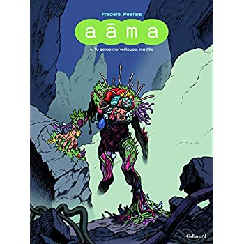 Aâma (Tome 4-Tu seras merveilleuse, ma fille)
