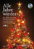 Alle Jahre wieder: Die 20 schönsten Weihnachtslieder zum Mitsingen und Mitspielen. Liederbuch mit CD. (kunter-bund-edition)