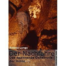 Der Nachfahre. Das spannende Geheimnis der Höhle.