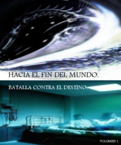 Battalla Contra El Destino (Hacia El Fin Del Mundo nº 1) por angel mendez