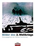 Bilder des Zweiten Weltkriegs - Michael Sontheimer