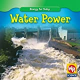Water Power (Energy for Today) by Tea Benduhn (2008-07-06)