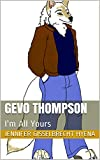 Gevo Thompson: Im All Yours (English Edition)