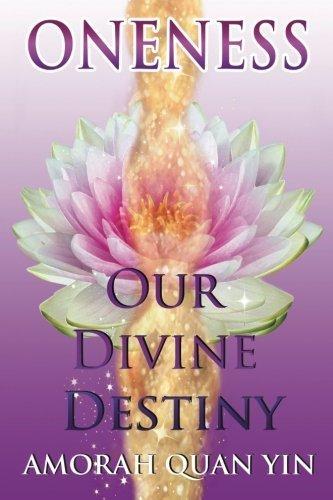 Portada del libro Oneness: Our Divine Destiny by Amorah Quan Yin (2015-04-09)