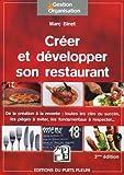 Créer et développer son restaurant - De la création à la revente : toutes les clés du succès, les pièges à éviter, les fondamentaux à respecter...