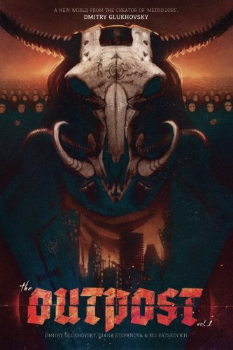 the-outpost-america-a-metro-2033-universe-graphic-novel-volume-1