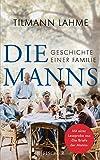 Die Manns: Geschichte einer Familie (German Edition)
